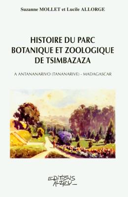 Histoire du Parc Botanique et Zoologique de Tsimbazaza